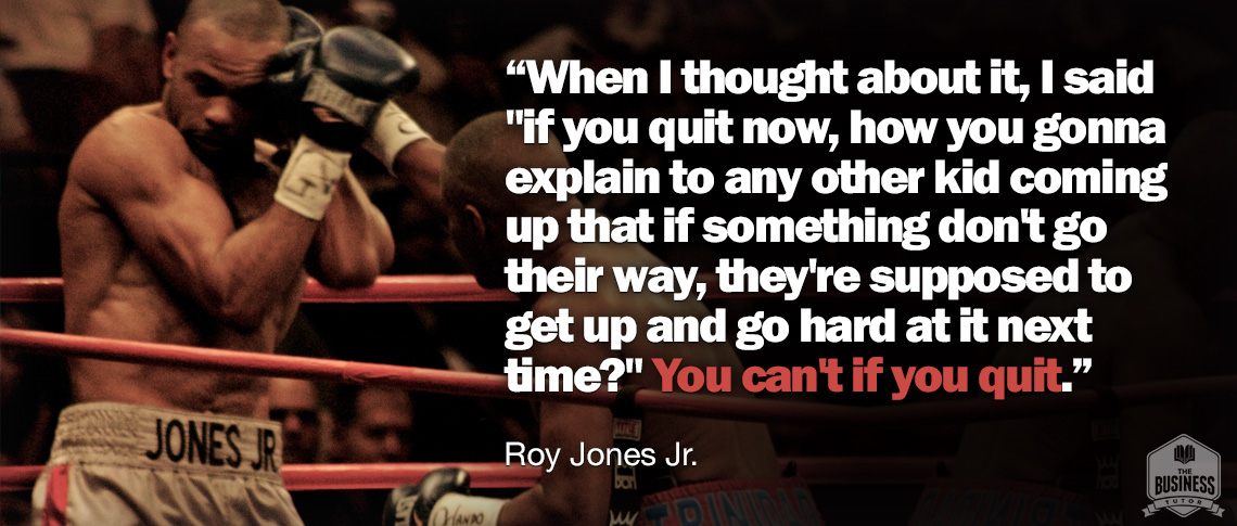 Roy Jones Jr's Quote On Why He Never Let Himself Quit